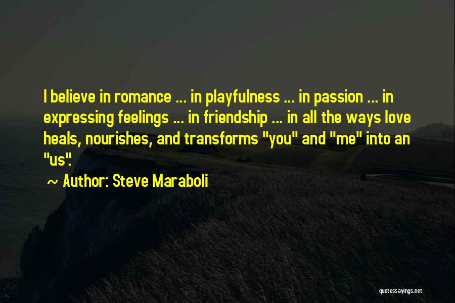 Love Expressing Quotes By Steve Maraboli