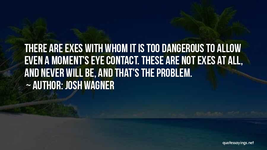 Love Eye Contact Quotes By Josh Wagner
