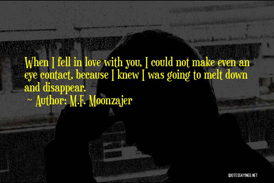 Love Eye Contact Quotes By M.F. Moonzajer