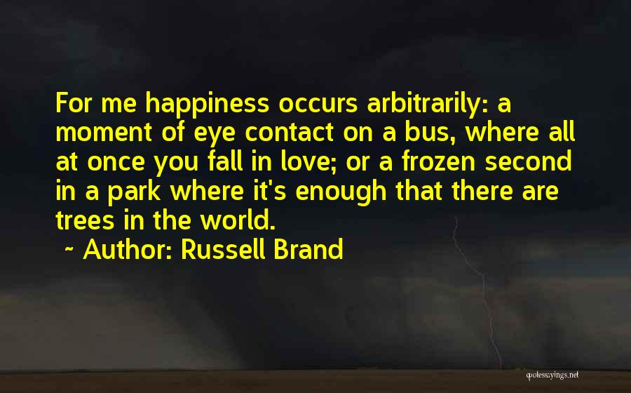 Love Eye Contact Quotes By Russell Brand