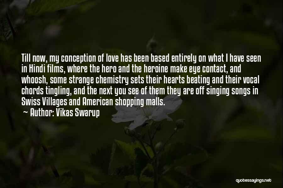 Love Eye Contact Quotes By Vikas Swarup