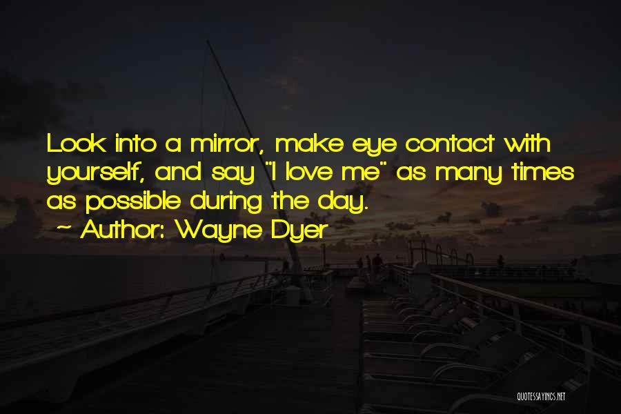 Love Eye Contact Quotes By Wayne Dyer