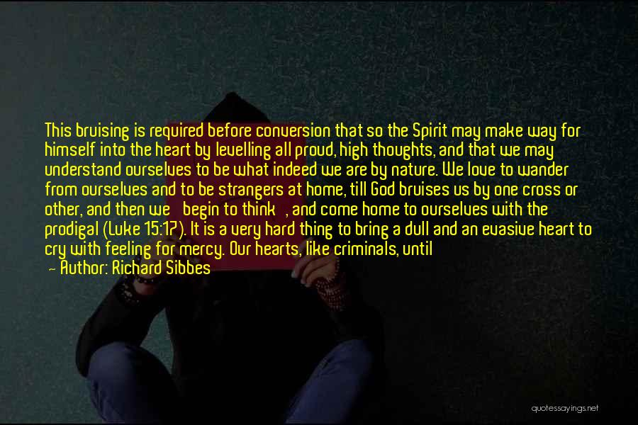 Love Feeling Thoughts Quotes By Richard Sibbes