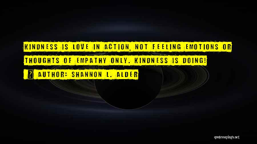 Love Feeling Thoughts Quotes By Shannon L. Alder