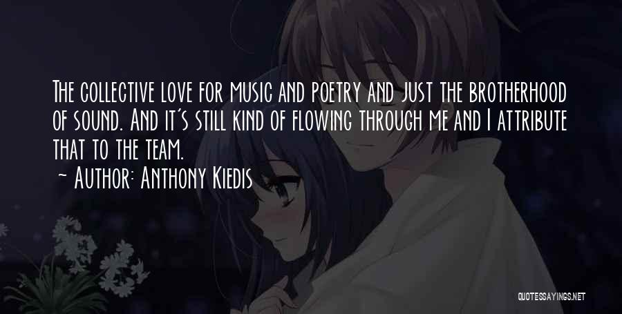 Love Flowing Quotes By Anthony Kiedis