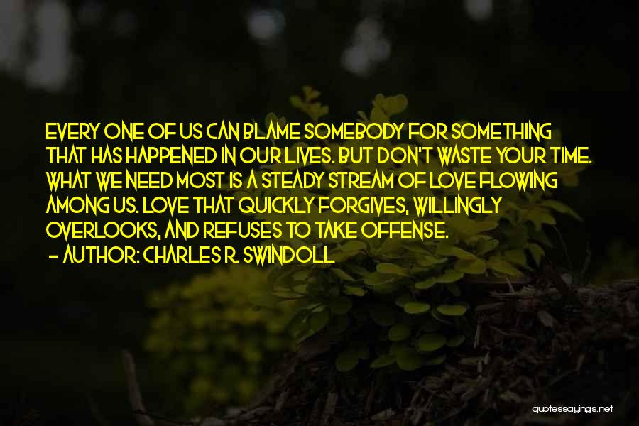 Love Flowing Quotes By Charles R. Swindoll