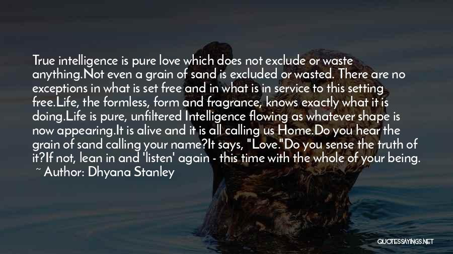 Love Flowing Quotes By Dhyana Stanley