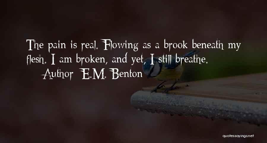 Love Flowing Quotes By E.M. Benton