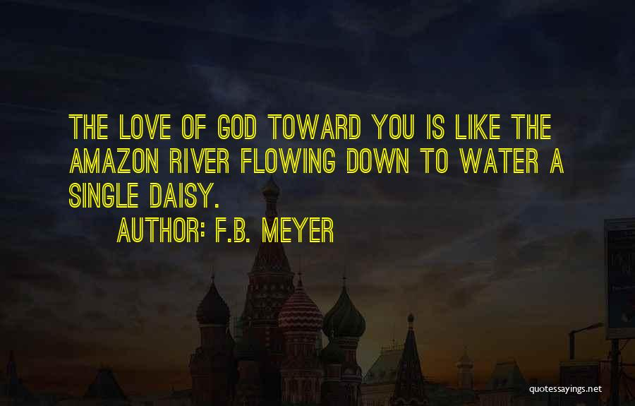 Love Flowing Quotes By F.B. Meyer