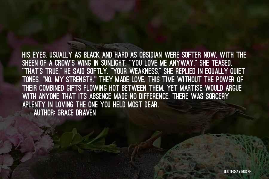 Love Flowing Quotes By Grace Draven