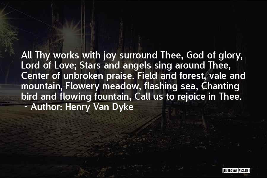 Love Flowing Quotes By Henry Van Dyke