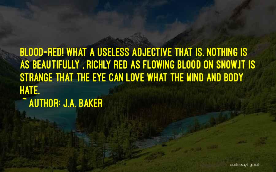 Love Flowing Quotes By J.A. Baker