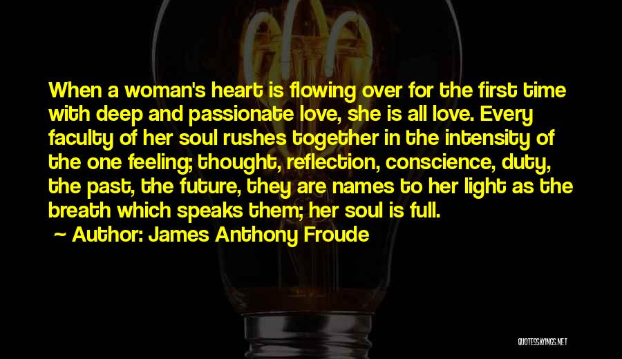 Love Flowing Quotes By James Anthony Froude