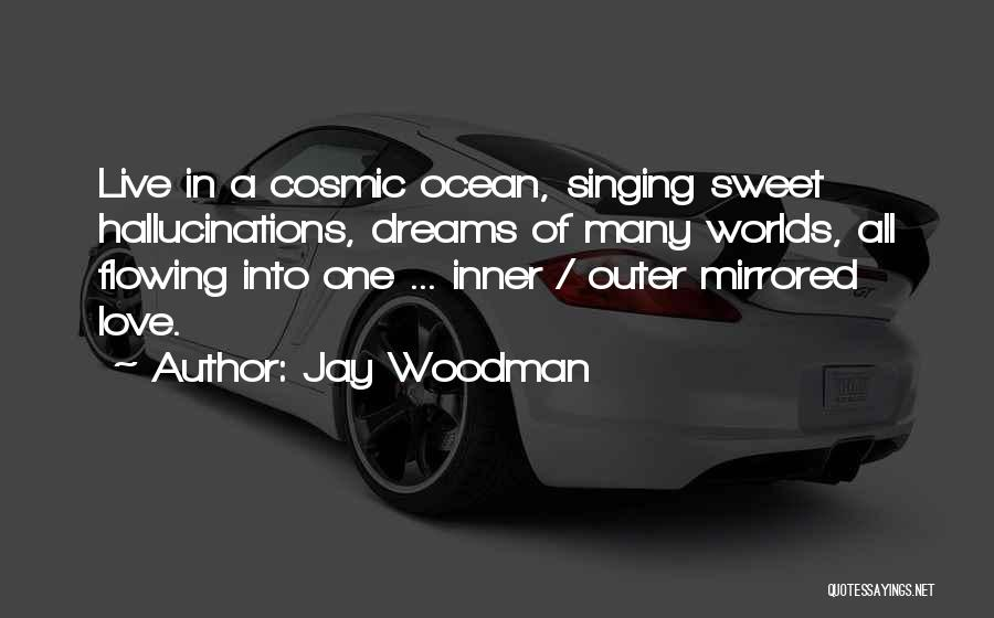 Love Flowing Quotes By Jay Woodman