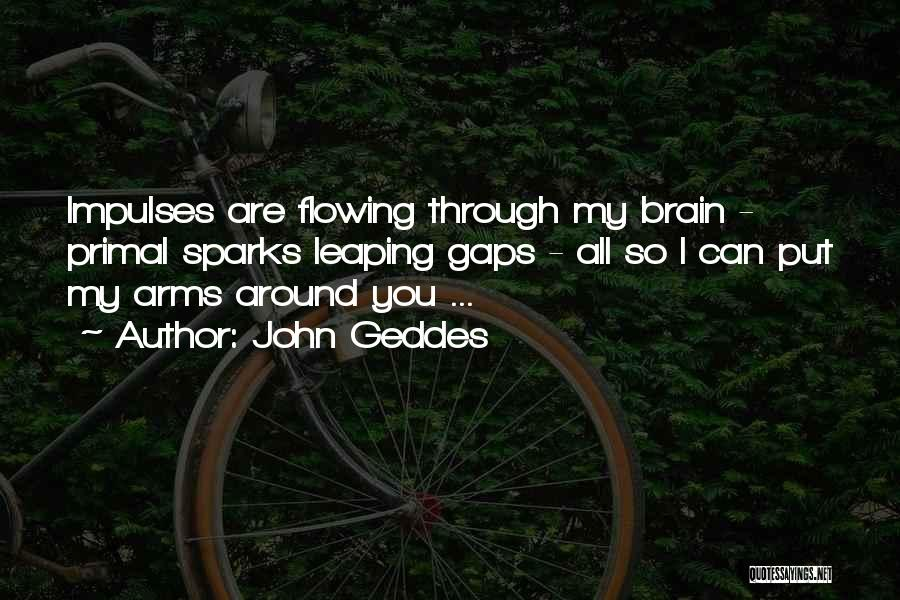 Love Flowing Quotes By John Geddes