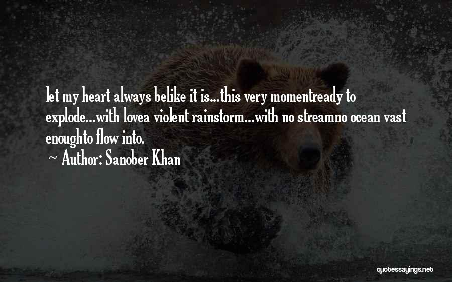 Love Flowing Quotes By Sanober Khan