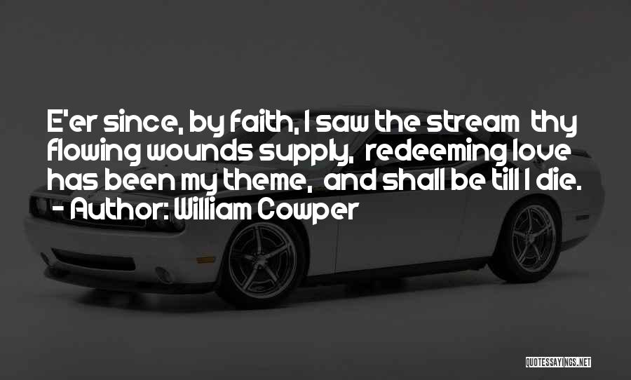 Love Flowing Quotes By William Cowper