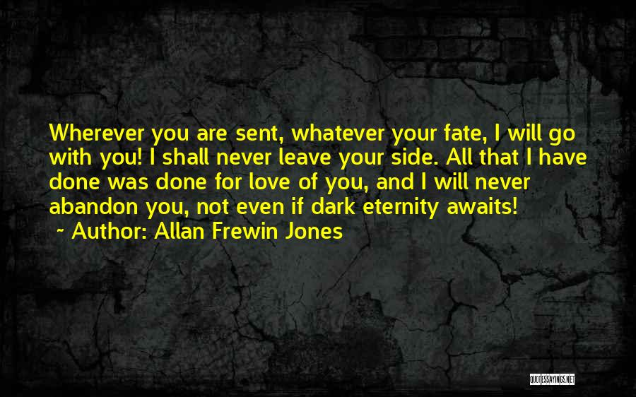 Love For All Eternity Quotes By Allan Frewin Jones
