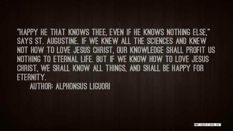 Love For All Eternity Quotes By Alphonsus Liguori