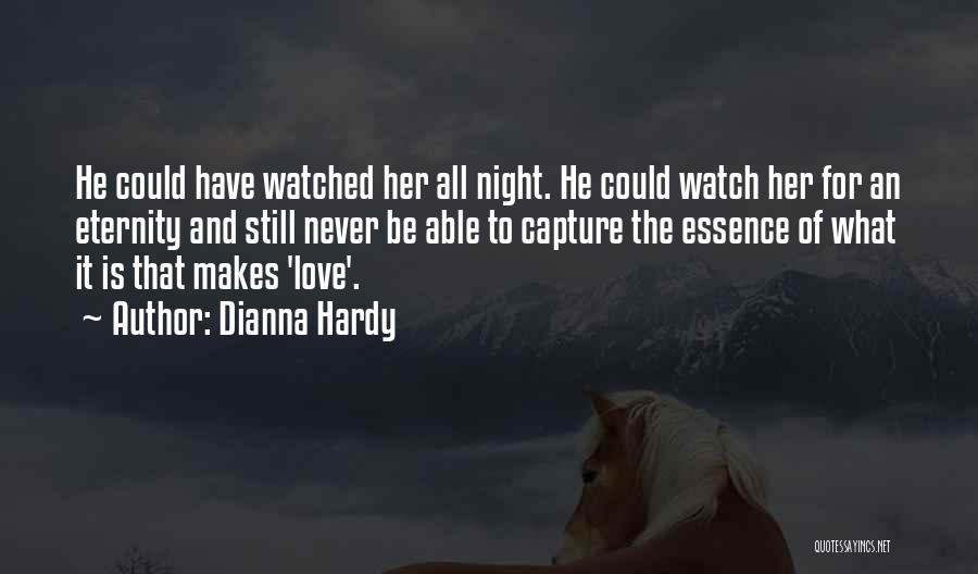 Love For All Eternity Quotes By Dianna Hardy