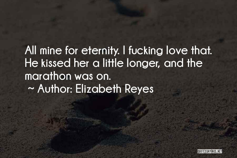 Love For All Eternity Quotes By Elizabeth Reyes
