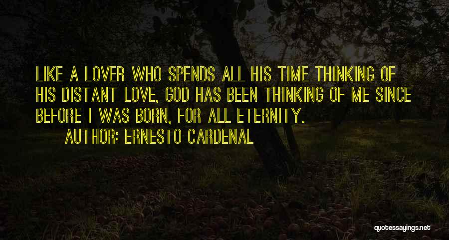 Love For All Eternity Quotes By Ernesto Cardenal