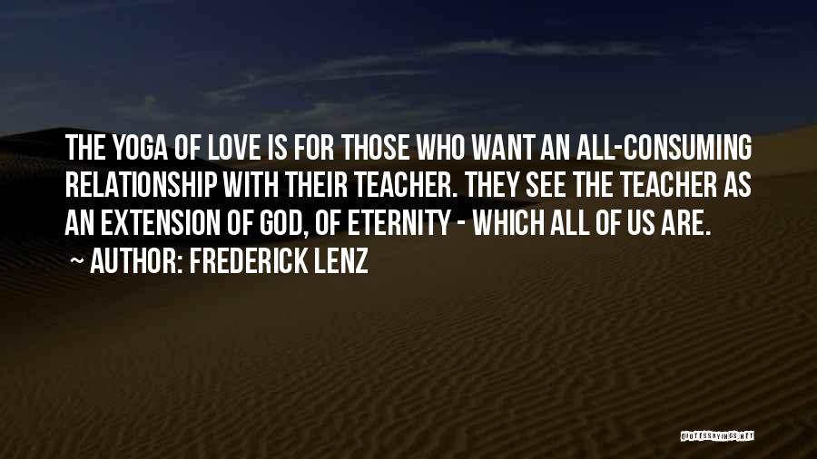 Love For All Eternity Quotes By Frederick Lenz