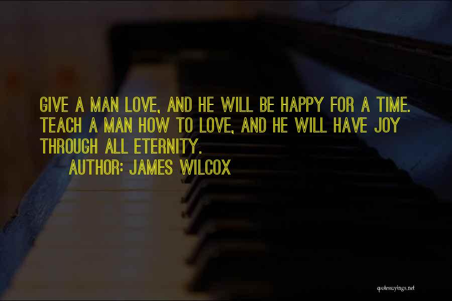 Love For All Eternity Quotes By James Wilcox