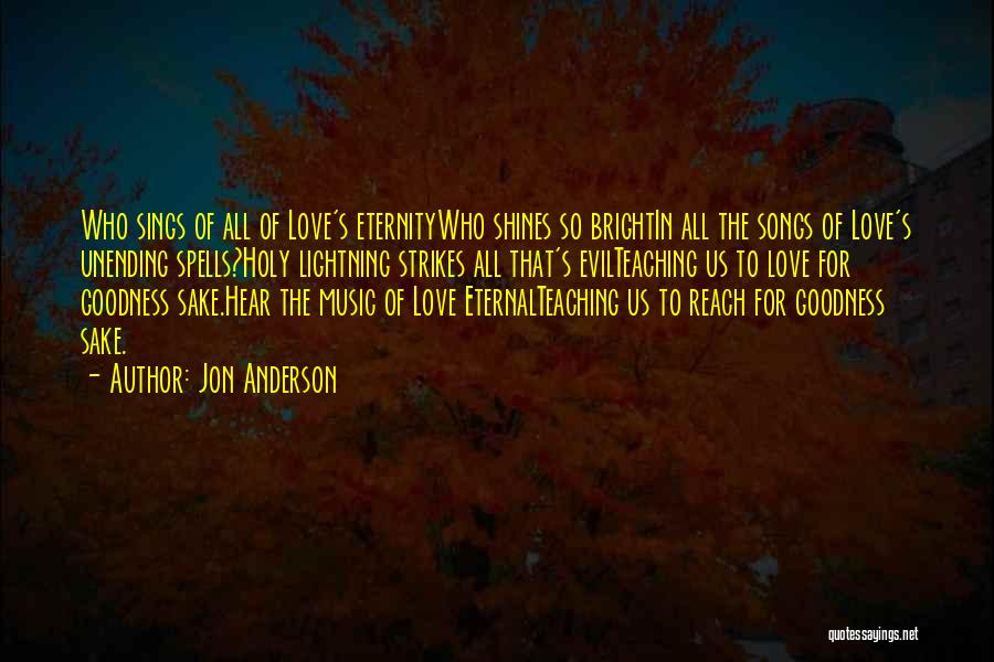 Love For All Eternity Quotes By Jon Anderson