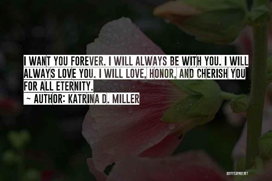 Love For All Eternity Quotes By Katrina D. Miller