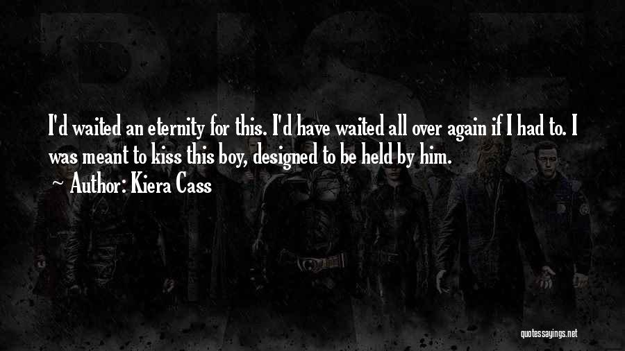 Love For All Eternity Quotes By Kiera Cass
