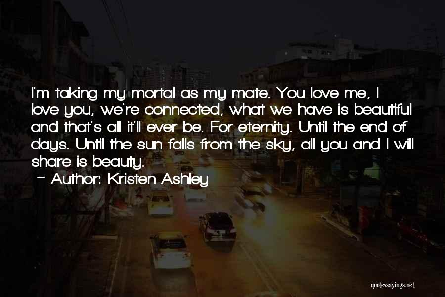 Love For All Eternity Quotes By Kristen Ashley