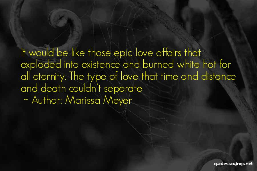 Love For All Eternity Quotes By Marissa Meyer