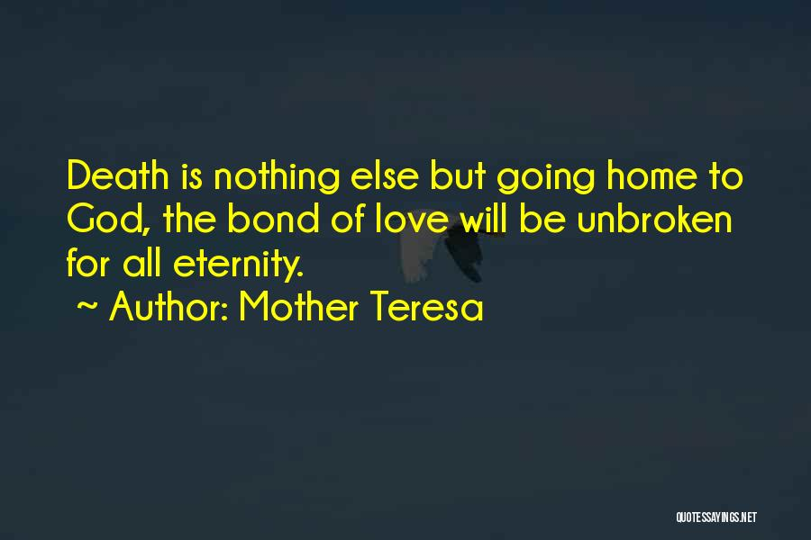 Love For All Eternity Quotes By Mother Teresa