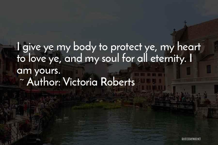 Love For All Eternity Quotes By Victoria Roberts