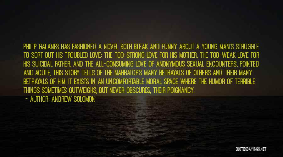 Love For Him Funny Quotes By Andrew Solomon
