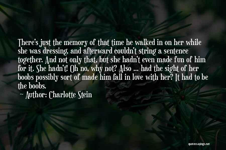 Love For Him Funny Quotes By Charlotte Stein