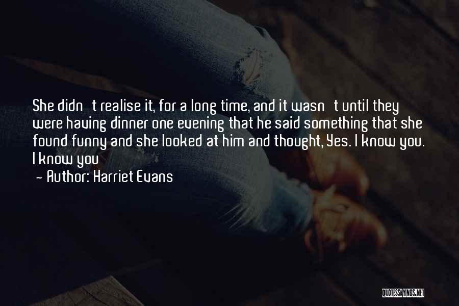 Love For Him Funny Quotes By Harriet Evans