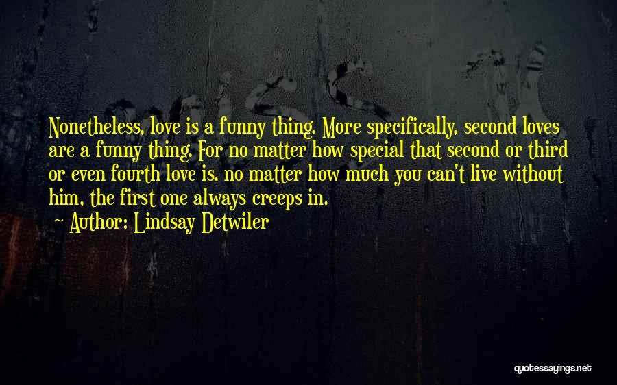 Love For Him Funny Quotes By Lindsay Detwiler