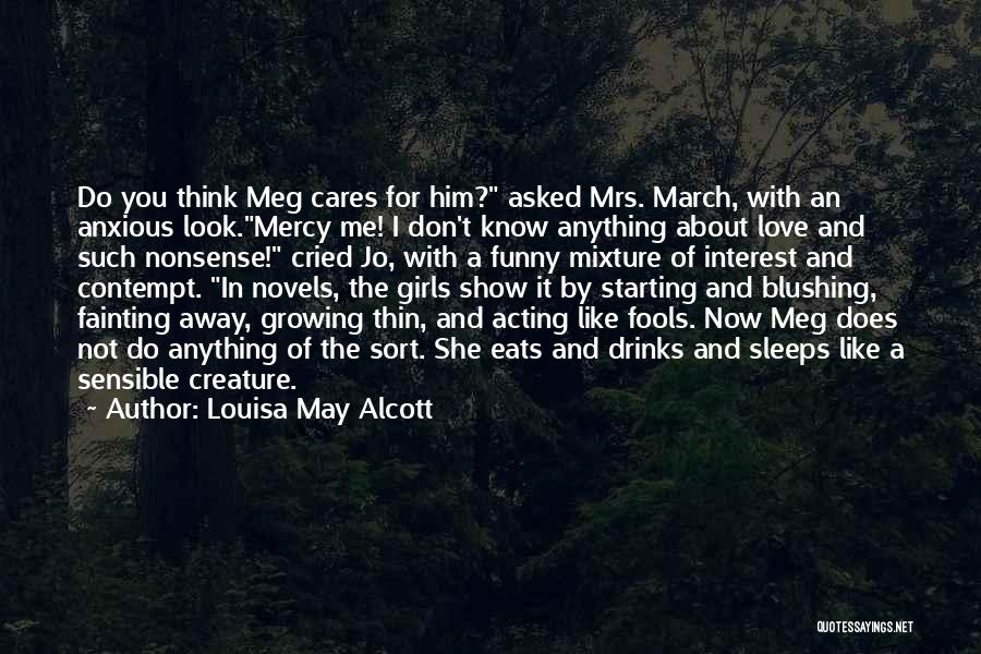 Love For Him Funny Quotes By Louisa May Alcott