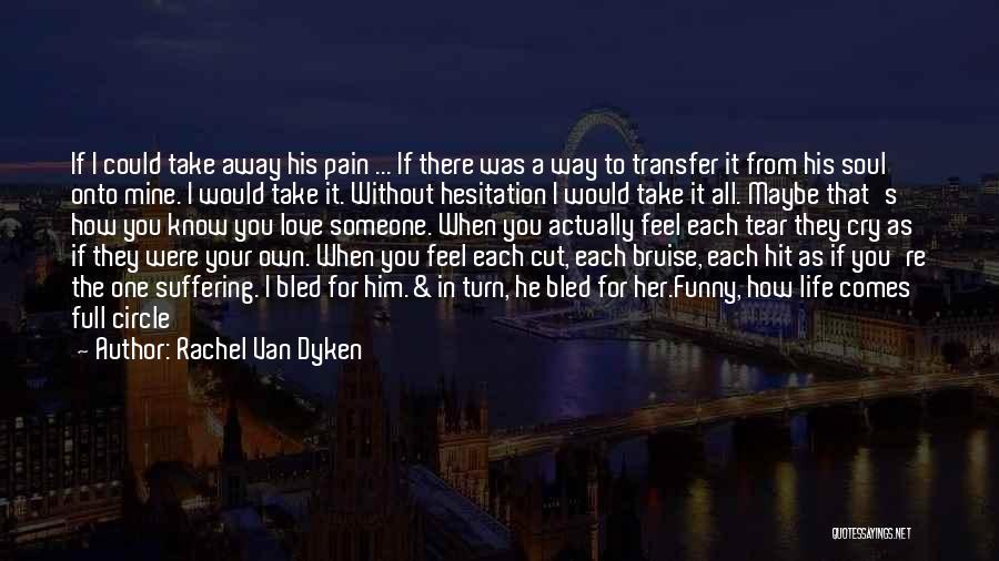 Love For Him Funny Quotes By Rachel Van Dyken