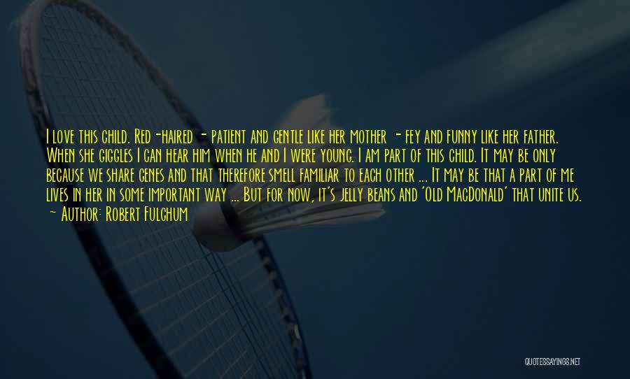 Love For Him Funny Quotes By Robert Fulghum