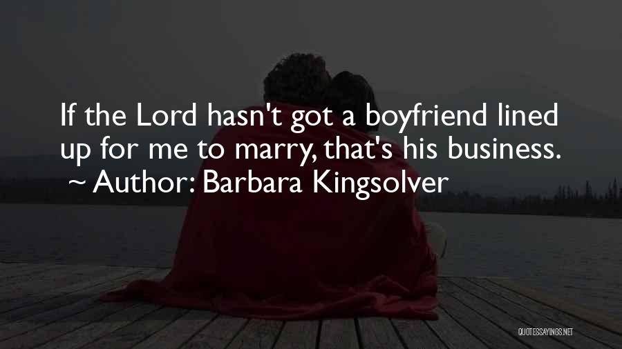 Love For Your Boyfriend Quotes By Barbara Kingsolver