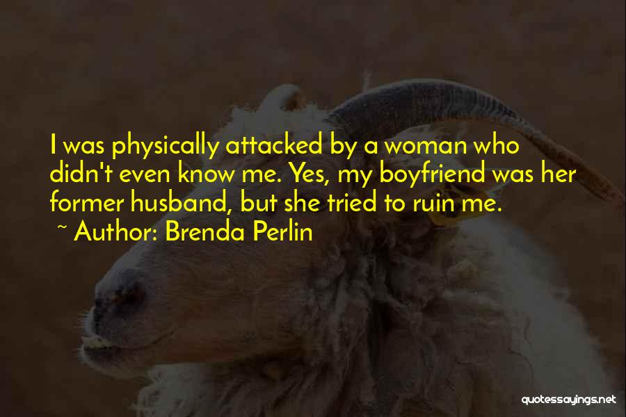 Love For Your Boyfriend Quotes By Brenda Perlin