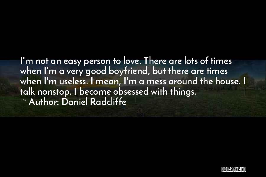 Love For Your Boyfriend Quotes By Daniel Radcliffe