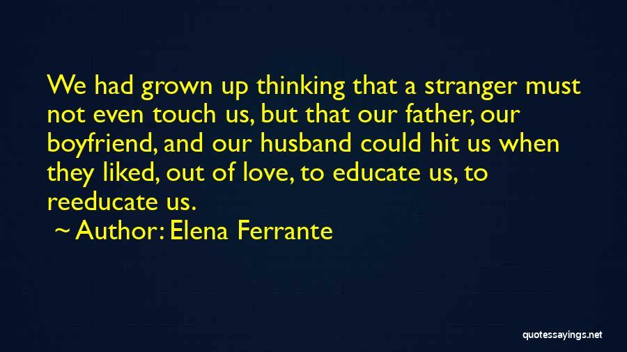 Love For Your Boyfriend Quotes By Elena Ferrante