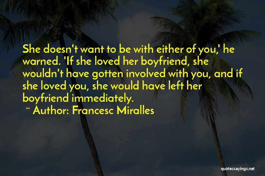 Love For Your Boyfriend Quotes By Francesc Miralles