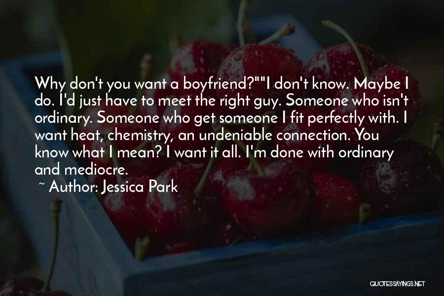 Love For Your Boyfriend Quotes By Jessica Park