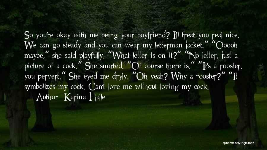 Love For Your Boyfriend Quotes By Karina Halle