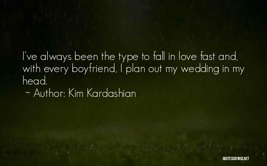 Love For Your Boyfriend Quotes By Kim Kardashian